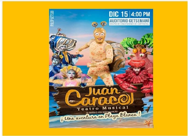 TEATRO MUSICAL JUAN CARACOL ESTE DOMINGO EN CARTAGENA
